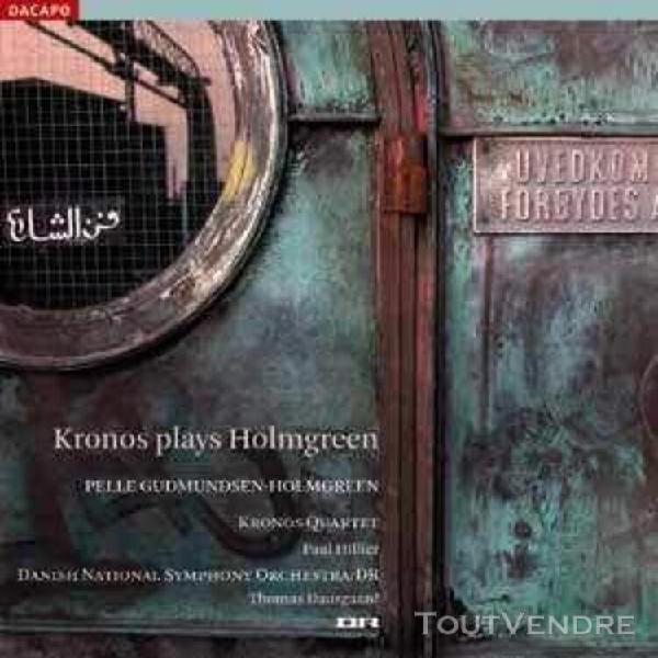 pelle gudmundsen-holmgreen: kronos joue holmgreen