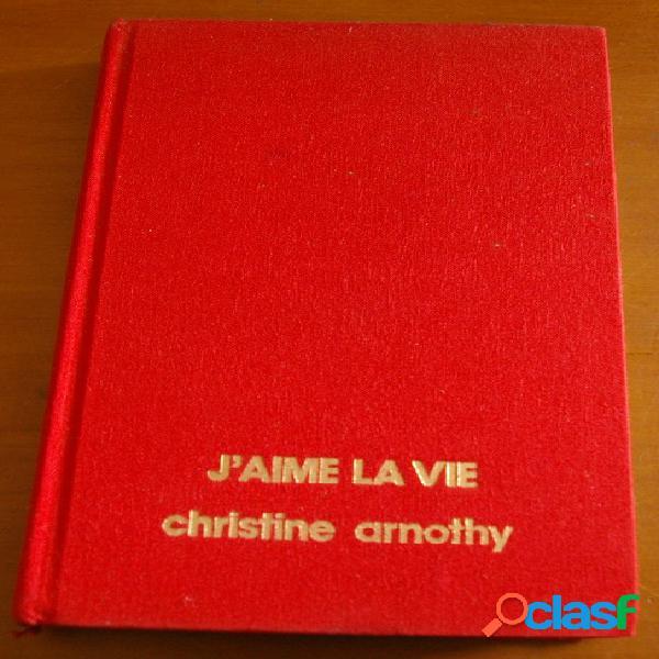 J'aime la vie, christine arnothy