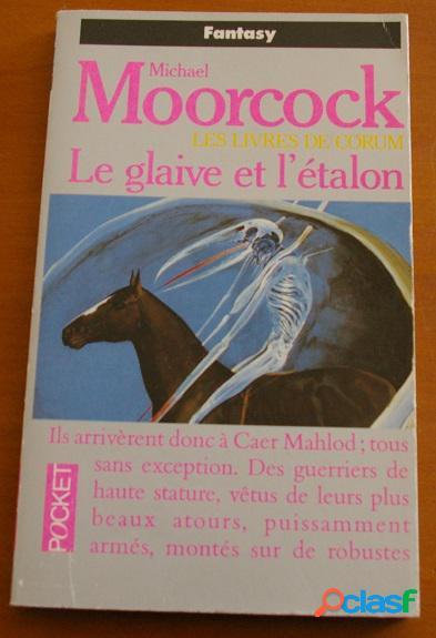 Les livres de corum - le glaive et l'étalon, michaël moorcock