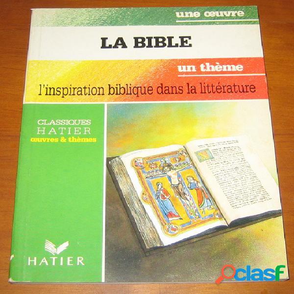 La bible - l'inspiration biblique dans la littérature, christian jamet