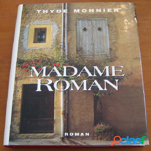 Madame roman, thyde monnier