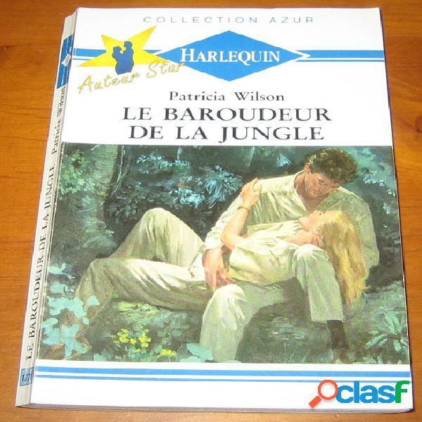 Le baroudeur de la jungle, patricia wilson