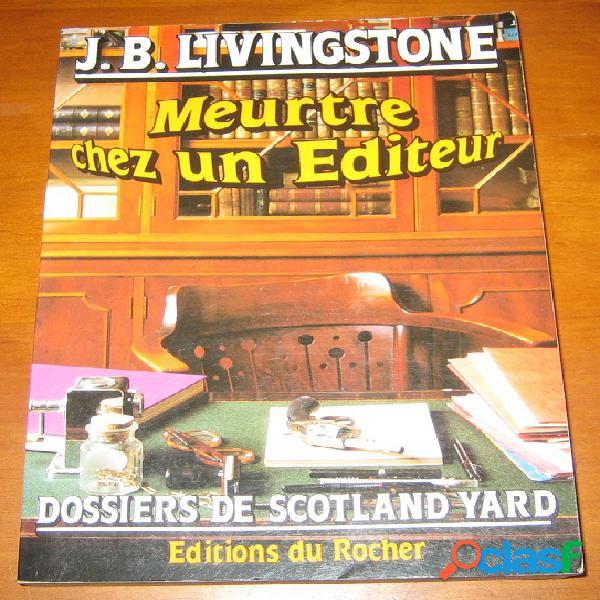 Meurtre chez un éditeur, j.b. livingstone