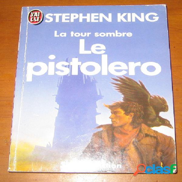 La tour sombre 1 - le pistolero, stephen king