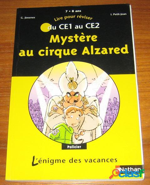 Lire pour réviser du ce1 au ce2 - mystère au cirque alzared, g. jimenes et i petit-jean