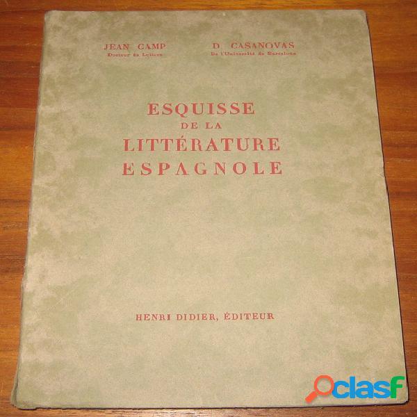 Esquisse de la littérature espagnole, jean camp et d. casanovas