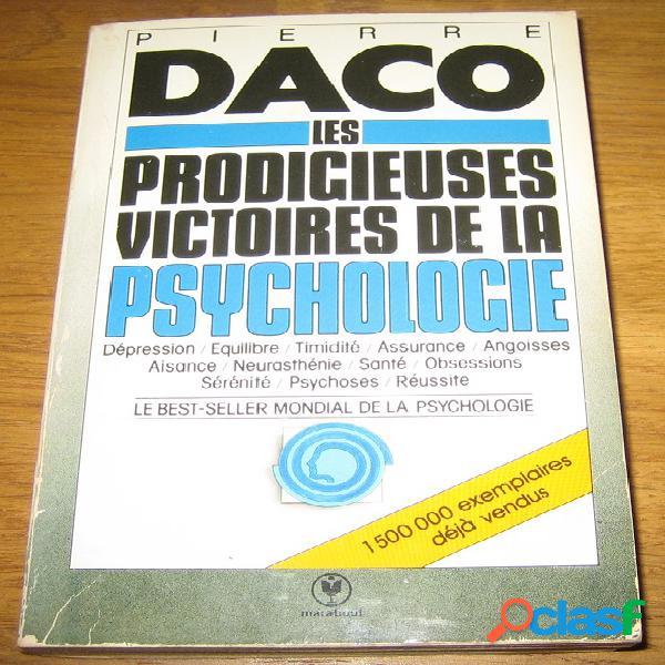 Les précieuses victoires de la psychologie, pierre daco