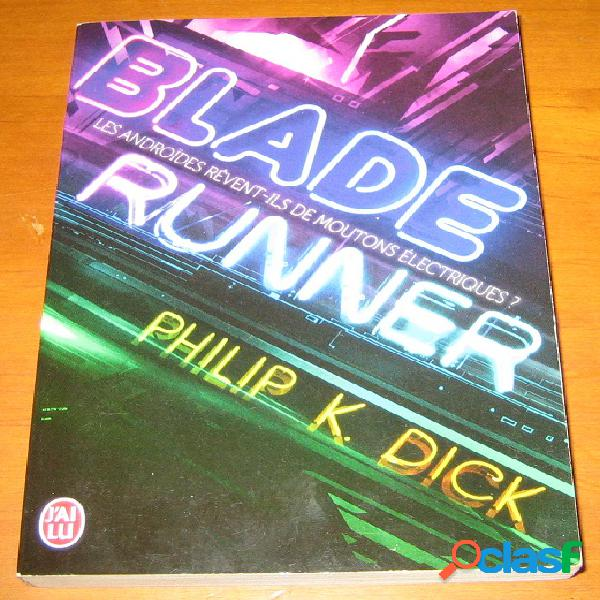 Blade runner, philip k. dick