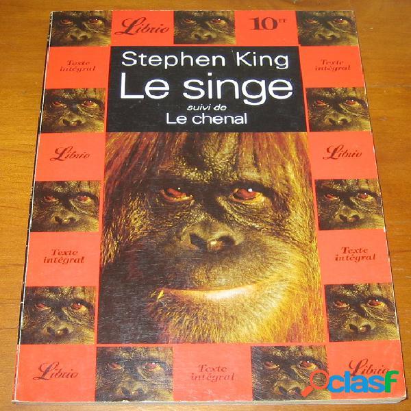Le singe suivi de Le Chenal, Stephen King