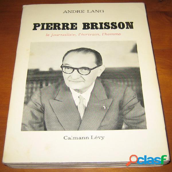 Pierre brisson le journaliste, l'écrivain, l'homme, andré lang