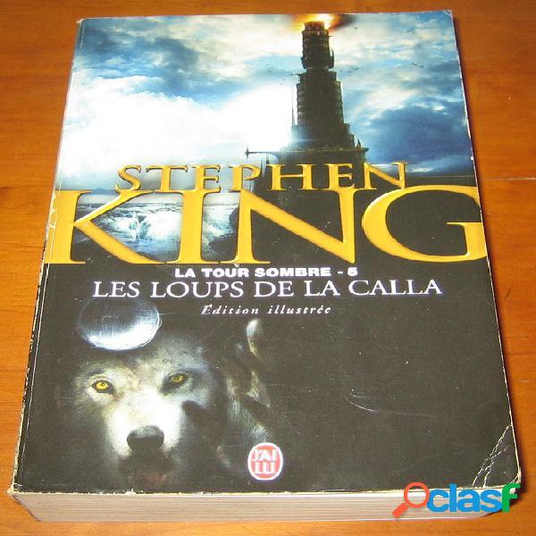La tour sombre 5 - les loups de la calla, stephen king
