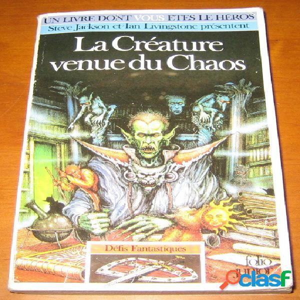 Un livre dont vous êtes le héros: défis fantastiques 24 / la créature venue du chaos, steve jackson et ian livingstone
