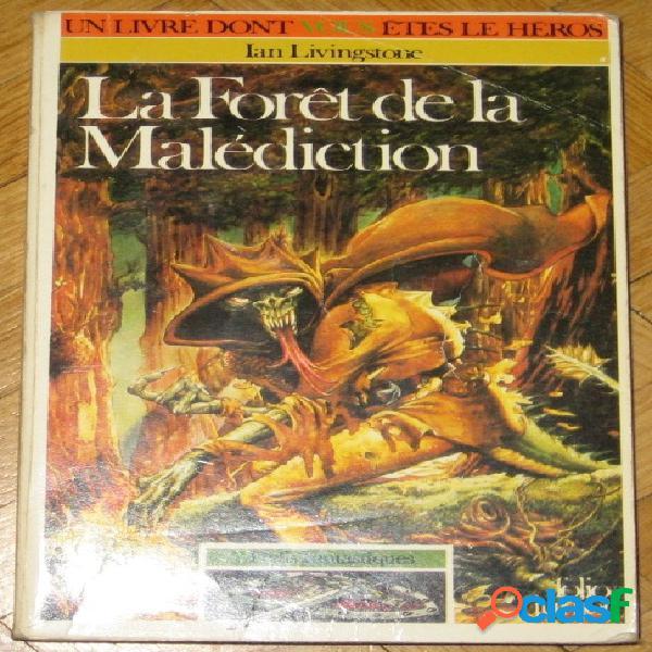 Un livre dont vous êtes le héros: défis fantastiques - la forêt de la malédiction, ian livingstone
