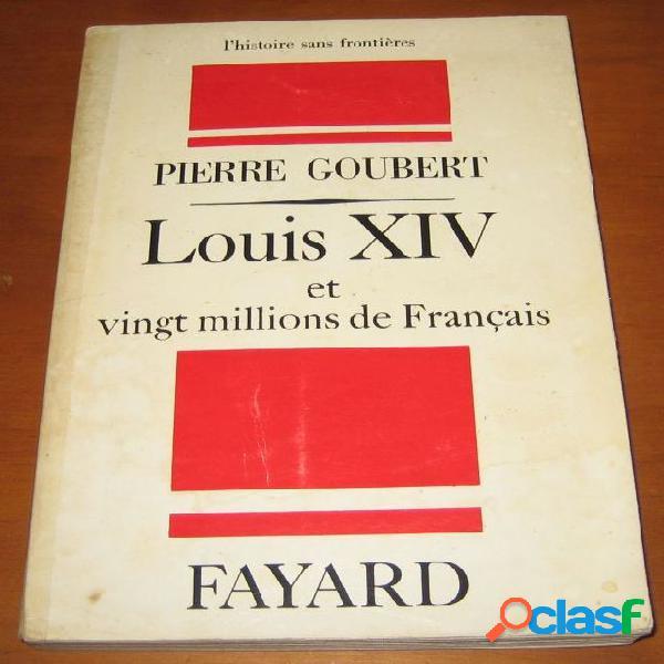 Louis xiv et vingt millions de français, pierre goubert