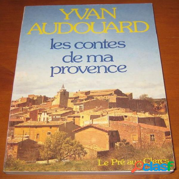 Les contes de ma provence, yvan audouard