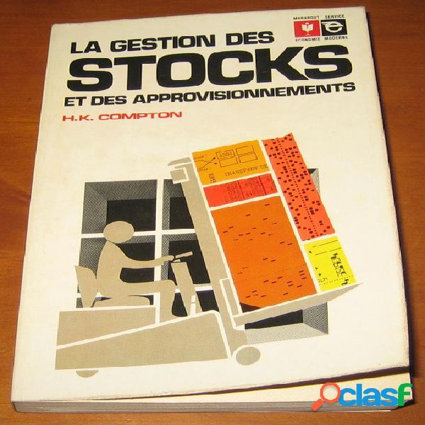 La gestion des stocks et des approvionnements, h.k. compton