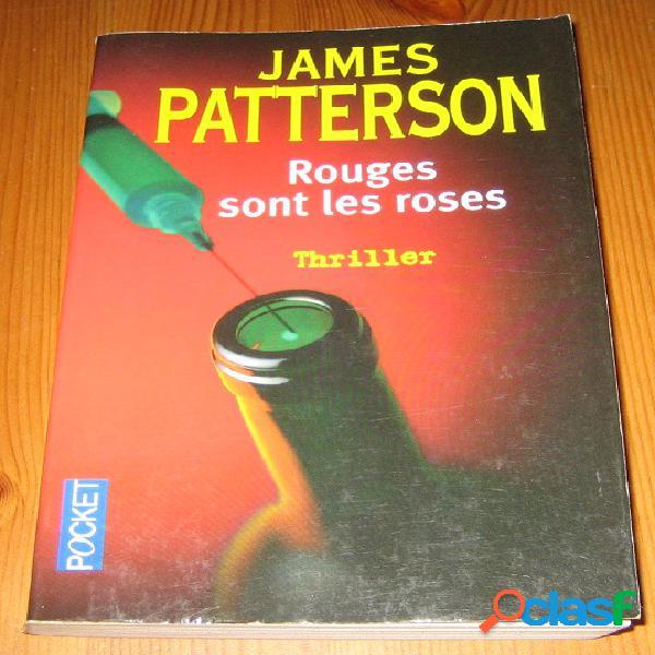Rouges sont les roses, james patterson
