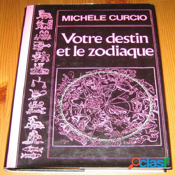 Votre destin et le zodiac, michèle curcio