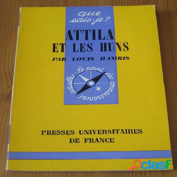 Attila et les huns, Louis Hambis