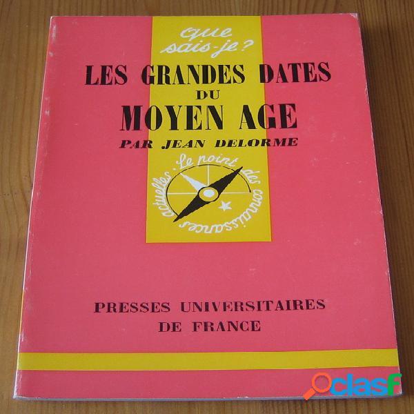Les grandes dates du moyen âge, Jean Delorme