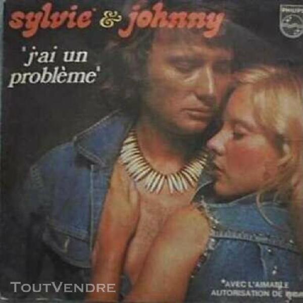 vinyle 45t-1973-sylvie &johnny-j'ai un problème
