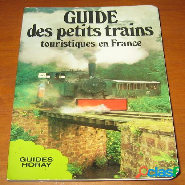 Guide des petits trains touristiques en france, victor r. belot