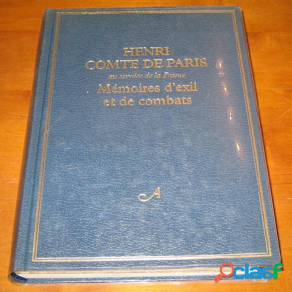Mémoires d'exil et de combats, henri comte de paris au service de la france