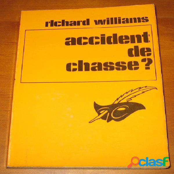 Accident de chasse ?, richard williams