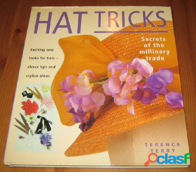 Hat tricks - secret of the millinery trade, terence terry