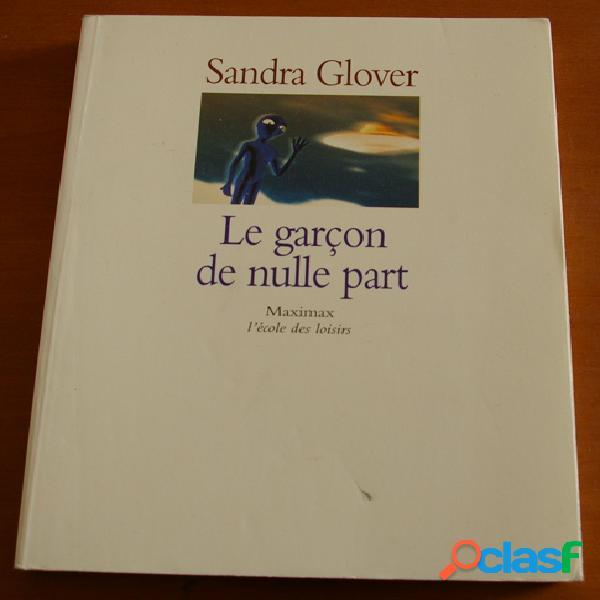 Le garçon de nulle part, Sandra Glover