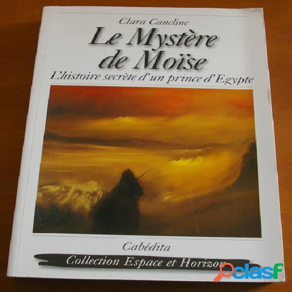 Le mystère de moïse, l'histoire secrète d'un prince d'egypte, clara cancline