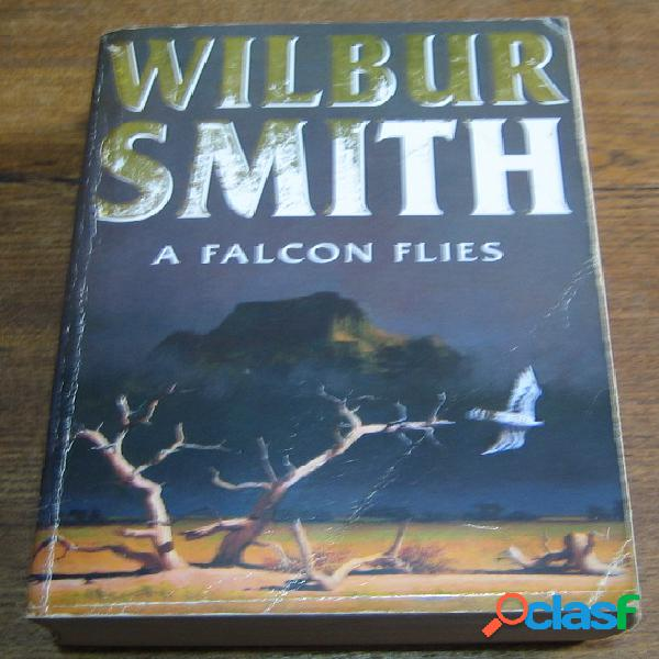 A falcon flies, wilbur smith