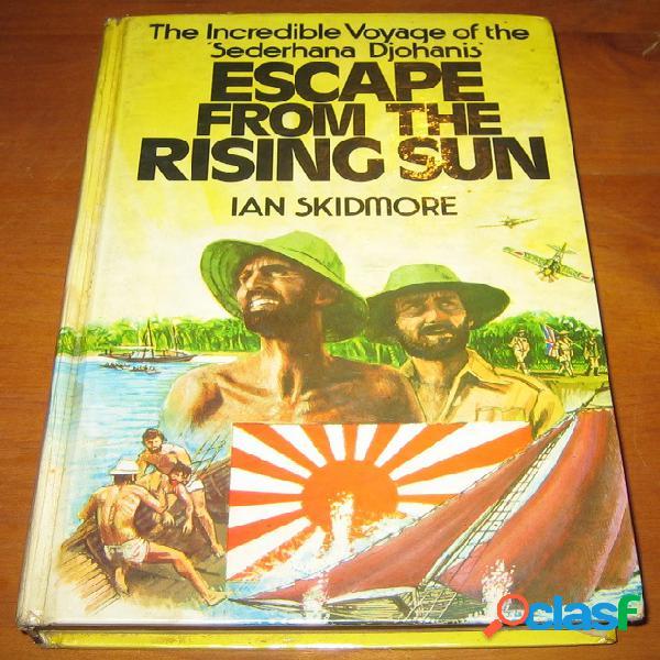 Escape from the rising sun, ian skidmore