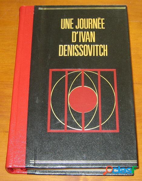Une journée d'ivan denissovitch, alexandre soljenitsyne