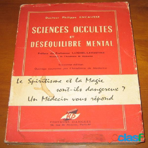 Sciences occultes et déséquilibre mental, docteur philippe encausse