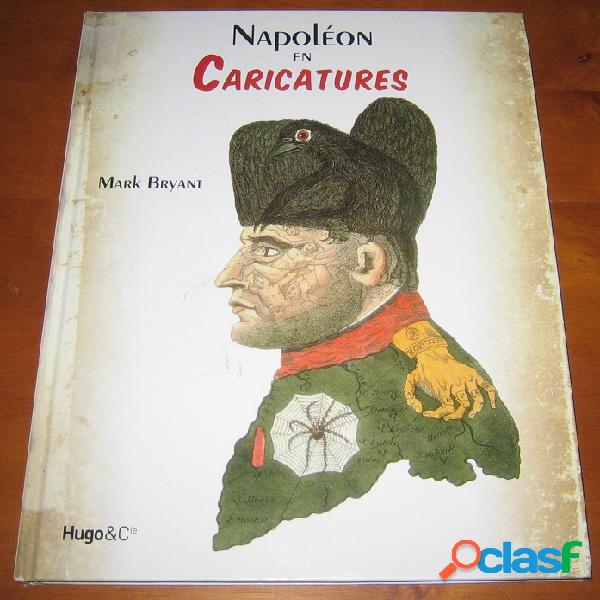 Napoléon en caricatures, mark bryant