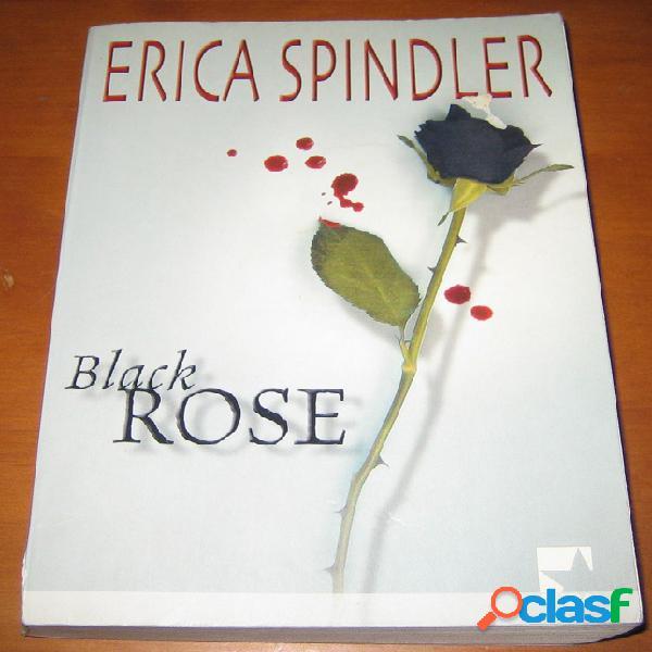 Black rose, erica spindler