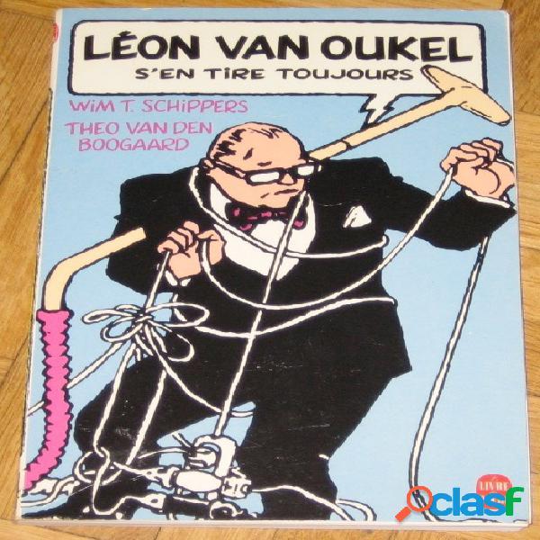 Léon van oukel s'en tire toujours, wim t. schippers & theo van den boogaard