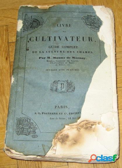 Livre du cultivateur, guide complet de la culture des champs, m. naury de mornay