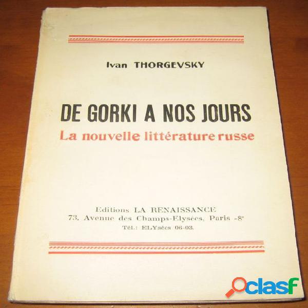 De gorki à nos jours, la nouvelle littérature russe, ivan thorgevsky