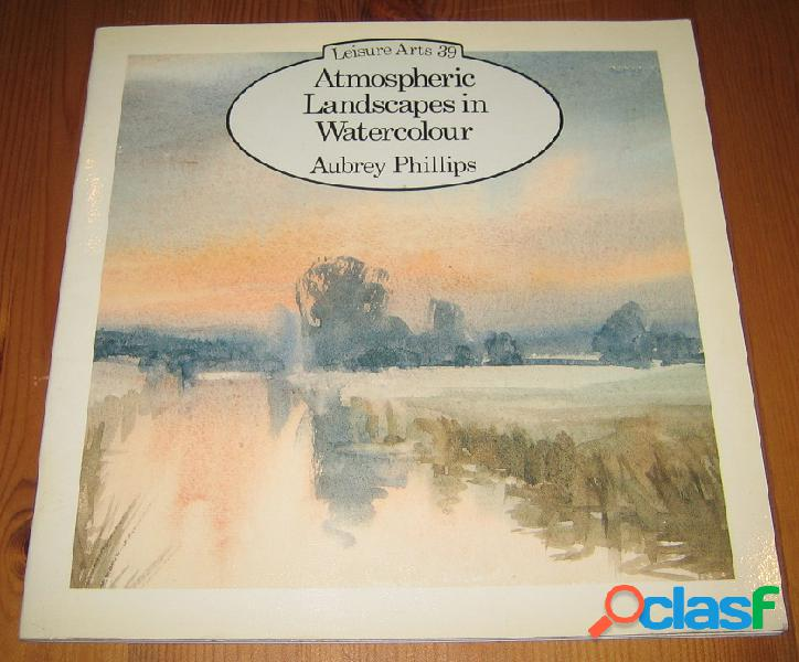 Atmospheric Landscapes in Watercolour, Aubrey Philiips