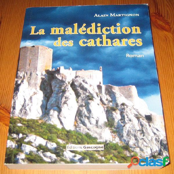 La malédiction des cathares, Alain Martignon