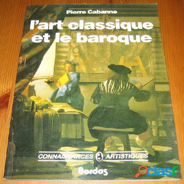 L'art classique et le baroque, Pierre Cabanne