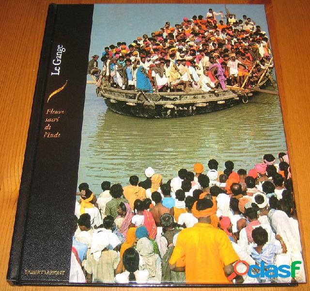 Le Gange, fleuve sacré de l'Inde, Simon P.M. Mackenzie