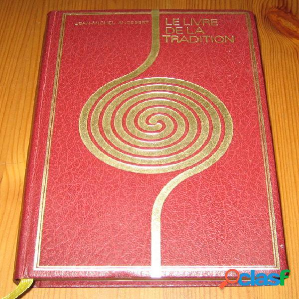 Le livre de la tradition, Jean-Michel Angebert