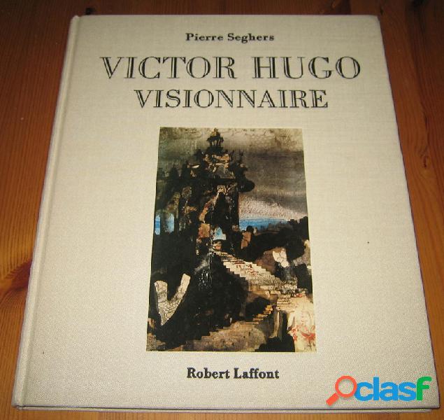Victore Hugo visionnaire, Pierre Seghers
