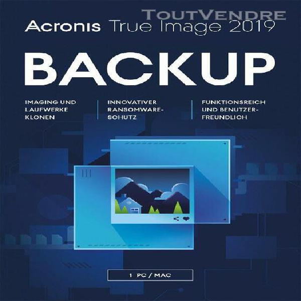 acronis true image 2019 - 1 appareil - multilingue -