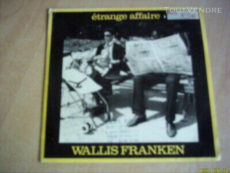 vinyle 45 tours: wallis franken: etrange affaire.