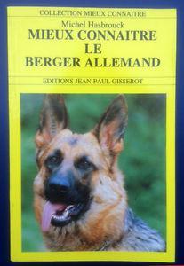 Mieux connaître le berger allemand, de michel hasbrouck -