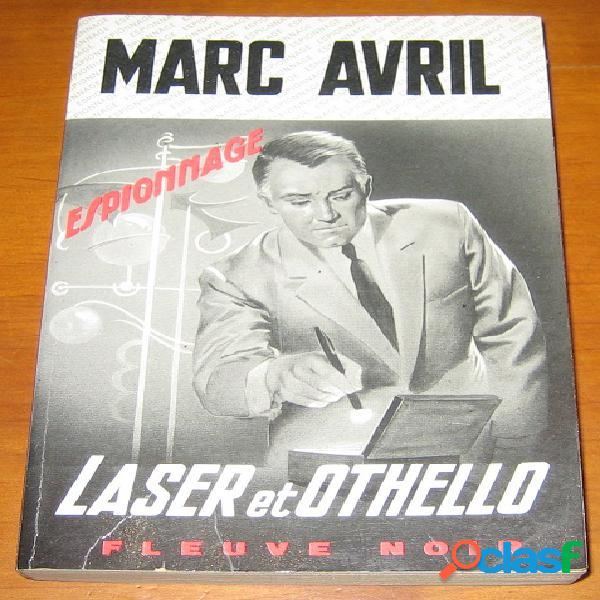 Laser et othello, marc avril